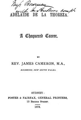 Title page of James Cameron's biography of Parramatta Female Factory convict Adelaide de la Thoreza, p. 1