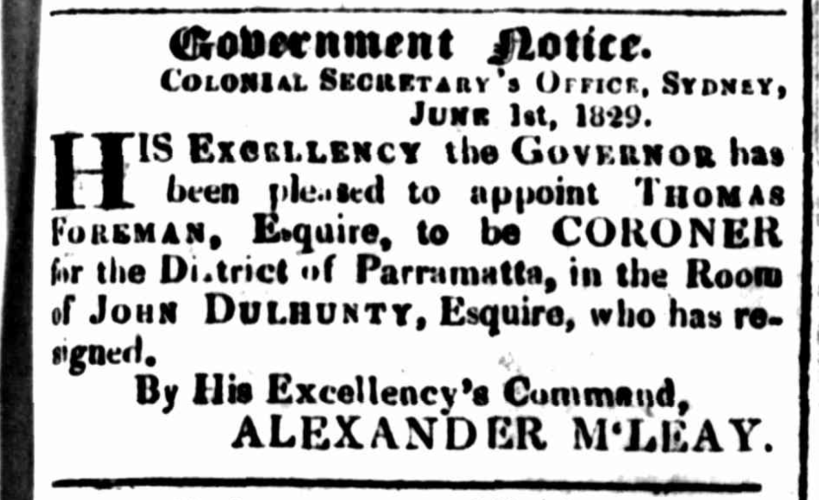 "Thomas Freeman Esq, Appointed Coroner at Parramatta. Source: ""Government Notice, Colonial Secretary's Office, June 1 1829,"" Sydney Gazette and New South Wales Advertiser, Saturday 6 June 1829, p. 1"